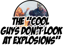 Award: Cool Guys Don't Look at Explosions
